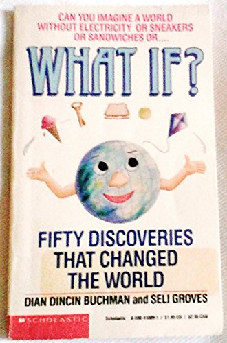 What If? Fifty Discoveries That Changed the World