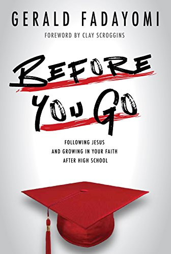 Before You Go: Following Jesus and Growing in Your Faith After High School