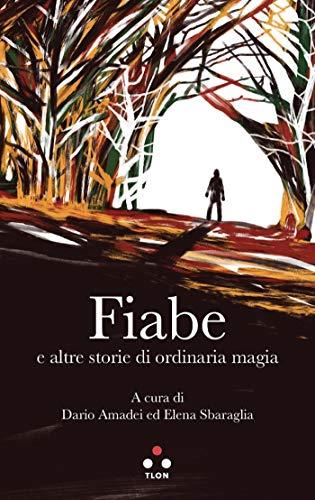 Fiabe e altre storie di ordinaria magia (Numeri primi) (Italian Edition)