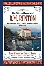 The Life and Legacy of D. M. Renton: Pasadena and Santa Catalina Island, California 1902-1936