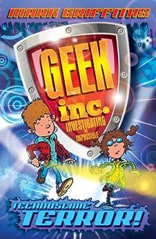 Geek Inc. : Technoslime Terror by [Mark Griffiths, Martin Chatterton]