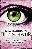 Blutschwur: Die Rachel-Morgan-Serie 11 - Roman - Kim Harrison