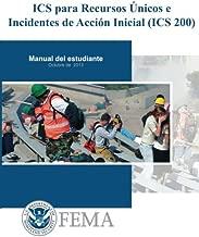 IS-0200b - ICS para Recursos Unicos e Incidentes de Accion Inicial (ICS 200): Manual De Estudiante (Spanish Edition)