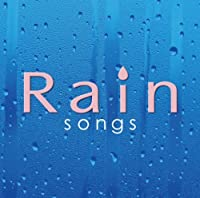 Rain Songs by Rain Songs (2007-07-28)