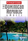 Insight Guide: The Dominican Republic & Haiti (1st Ed)