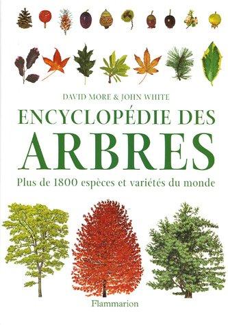 Encyclopedie des arbres: PLUS DE 1800 ESPECES ET VARIETES DU MONDE