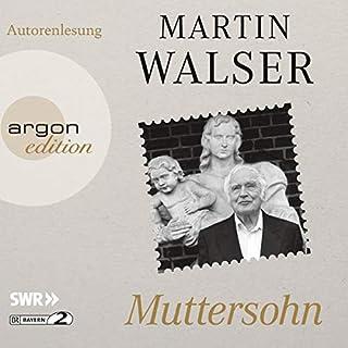 Muttersohn                   Autor:                                                                                                                                 Martin Walser                               Sprecher:                                                                                                                                 Martin Walser                      Spieldauer: 9 Std. und 10 Min.     1 Bewertung     Gesamt 3,0