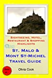 Saint Malo & Mont St-Michel Travel Guide - Sightseeing, Hotel, Restaurant & Shopping Highlights (Illustrated) (English Edition)