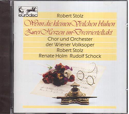 Robert Stolz - Zwei Herzen im Dreivierteltakt, Wenn die kleinen Veilchen bluehen