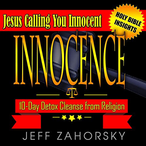 Innocence - 10 Day Detox Cleanse from Religion - Jesus Calling You Innocent audiobook cover art