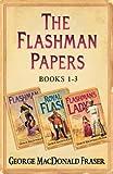 Flashman Papers 3-Book Collection 1: Flashman, Royal Flash, Flashman's Lady (English Edition)