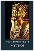 The Eygptian Mythos