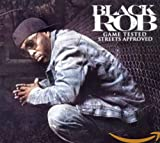Songtexte von Black Rob - Game Tested, Streets Approved