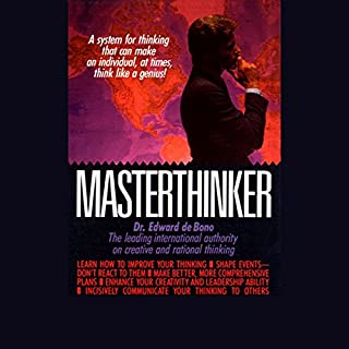 Masterthinker                   By:                                                                                                                                 Dr. Edward de Bono                               Narrated by:                                                                                                                                 Dr. Edward de Bono                      Length: 59 mins     41 ratings     Overall 2.9