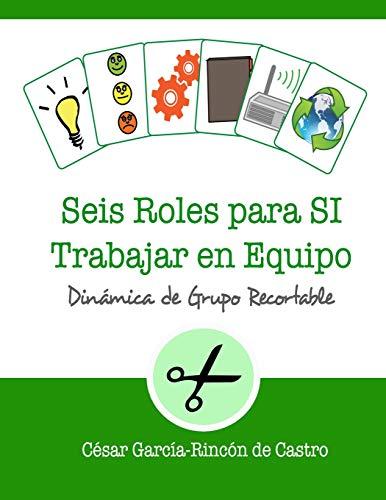 Seis Roles para SI Trabajar en Equipo: Dinámica de grupo recortable: 5 (Dinámicas de Grupo Recortables)