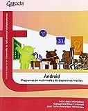 Android: Programacion Multimedia y dispositivos Móviles (Texto (garceta))