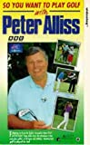 So You Want to Play Golf With Peter Alliss  [VHS]