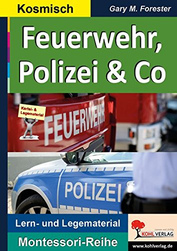 Feuerwehr, Polizei & Co: Helfer in der Not von THW bis Rettungsdienst (Montessori-Reihe / Lern- und Legematerial)