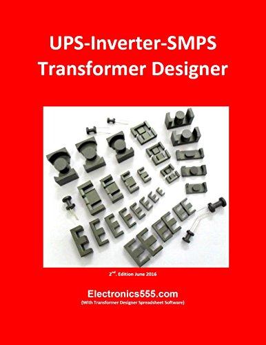 UPS-Inverter-SMPS Transformer Designer: Too Fast Too Easy (English Edition)