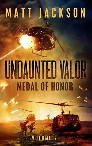 Undaunted Valor: Medal of Honor by [Colonel Matt  Jackson]