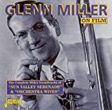 Glenn Miller on Film: The Complete