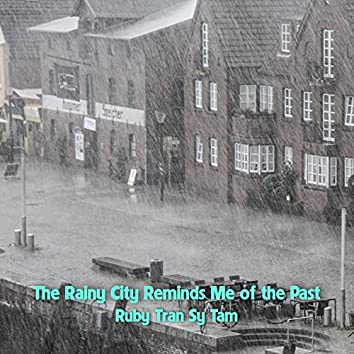 The Rainy City Reminds Me of the Past