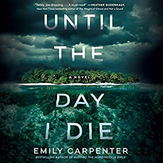 Until the Day I Die     A Novel              By:                                                                                                                                 Emily Carpenter                               Narrated by:                                                                                                                                 Jess Nahikian,                                                                                        Kate Orsini,                                                                                        Patrick Lawlor                      Length: 10 hrs and 45 mins     141 ratings     Overall 4.2