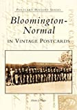 Bloomington-Normal in Vintage Postcards (IL) (Postcard History Series)
