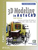 3D Modeling in AutoCAD: Creating and Using 3D Models in AutoCAD 2000, 2000i, 2002, and 2004 (English Edition)