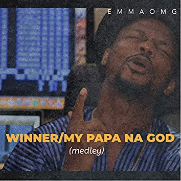 Winner / My Papa Na God (Medley)