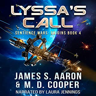 Lyssa's Call     Sentience Wars: Origins, Book 4              Written by:                                                                                                                                 M. D. Cooper,                                                                                        James S. Aaron                               Narrated by:                                                                                                                                 Laura Jennings                      Length: 8 hrs and 30 mins     Not rated yet     Overall 0.0