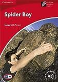 Spider Boy. Cambridge Experienxe Readers British English. Spider Boy