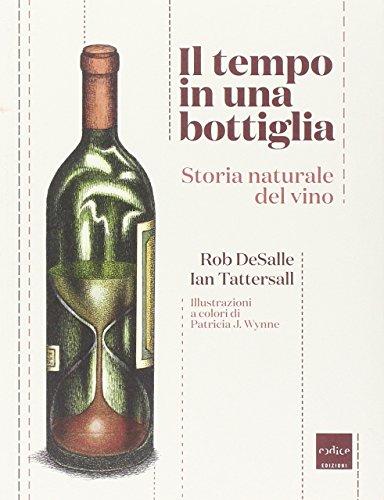 Il tempo in una bottiglia. Storia naturale del vino