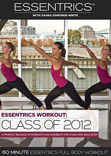 Essentrics Workout: Class of 2012 with Sahra Esmonde-White