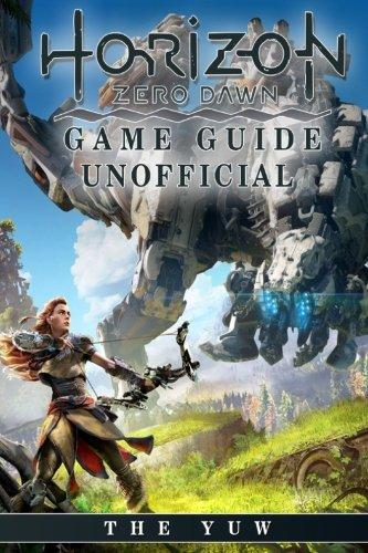 Horizon Zero Dawn Game Guide Unofficial