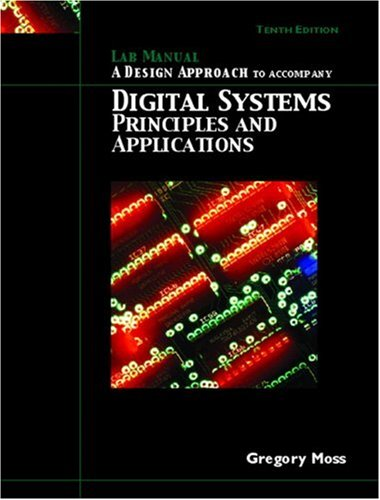 Lab Manual: A Design Approach to Accompany Digital Systems: Principles & Applications