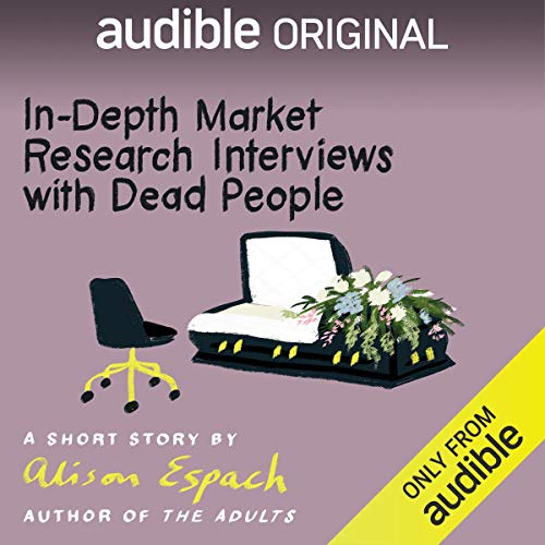 In-Depth Market Research Interviews with Dead People cover art
