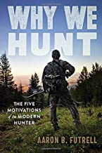 Why We Hunt: The Five Motivations of the Modern Hunter