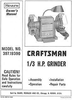 1975 craftsman 397 19390 1/3hp bench grinder instructions reprint