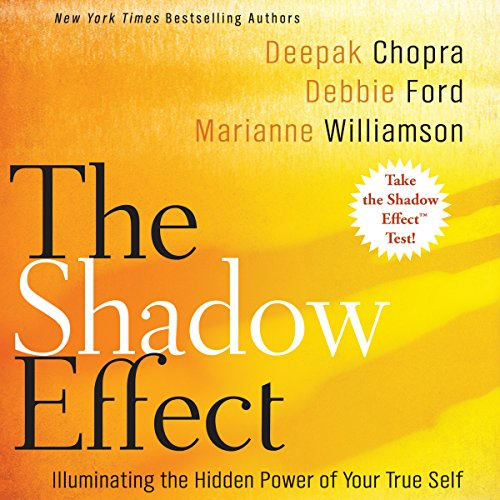 The Shadow Effect     Illuminating the Hidden Power of Your True Self              De :                                                                                                                                 Deepak Chopra,                                                                                        Marianne Williamson,                                                                                        Debbie Ford                               Lu par :                                                                                                                                 Deepak Chopra,                                                                                        Marianne Williamson,                                                                                        Debbie Ford                      Durée : 7 h et 14 min     2 notations     Global 5,0