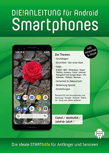 DIE ANLEITUNG für Smartphones mit Android 8/9 (10) - Speziell für Einsteiger und Senioren