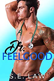 Dr. Feelgood: A Medical Romance (Healing Hands Book 1)