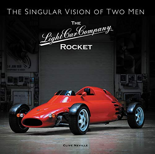 The Light Car Company Rocket: The Singular Vision of Two Men