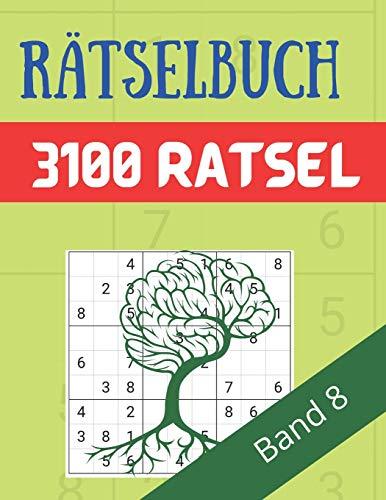 Rätselbuch - 3100 Rätsel Große Schrift Band 8: Große Puzzle-Sudoku-Bücher mit mehreren Puzzles - mittel bis extrem schwer - für Jugendliche, Erwachsene und Senioren mit Lösungen