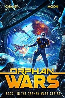 Orphan Wars by [J.N. Chaney, Scott Moon]