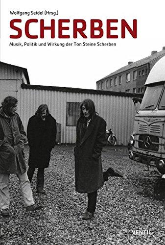 Scherben: Musik und Politik - Die Wirkung der Ton Steine Scherben