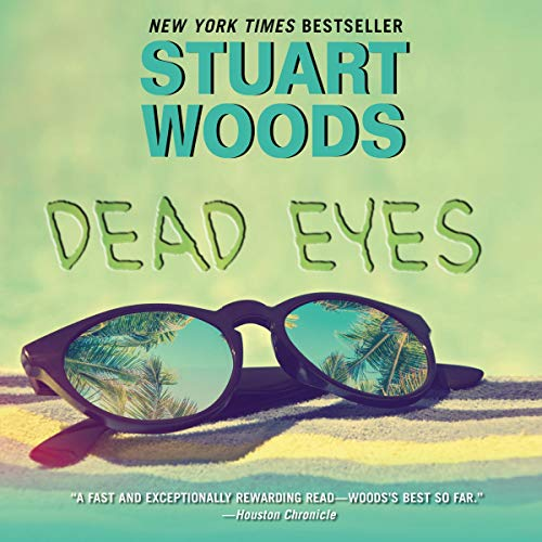 Dead Eyes                   By:                                                                                                                                 Stuart Woods                               Narrated by:                                                                                                                                 Joan Allen                      Length: 3 hrs and 2 mins     Not rated yet     Overall 0.0