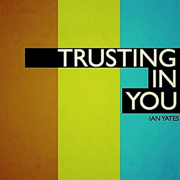 Trusting in You