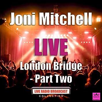 London Bridge - Part Two (Live)