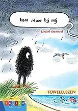 Kom maar bij mij (Toneellezen) (Dutch Edition)